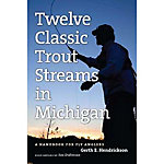 Michigan Trail Maps Twelve Classic Trout Streams In Michigan