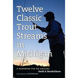 Michigan Trail Maps Twelve Classic Trout Streams in Michigan, , 256
